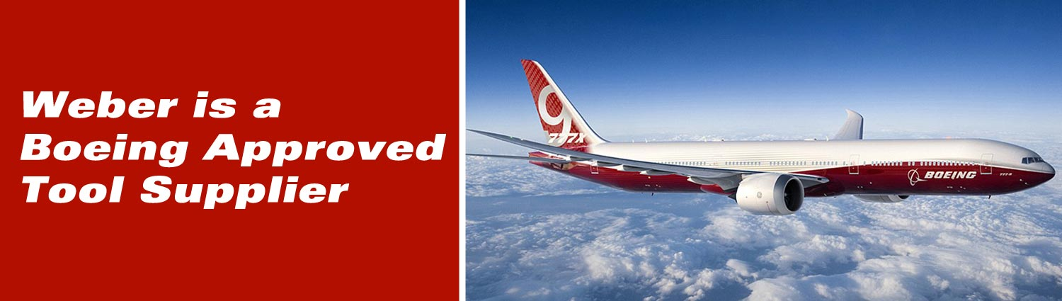 Weber is a Boeing Approved Tool Supplier