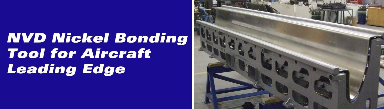 NVD Nickel Bonding Tool for Aircraft Leading Edge
