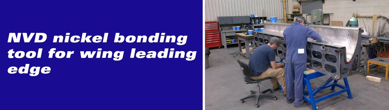 NVD nickel bonding tool for wing leading edge