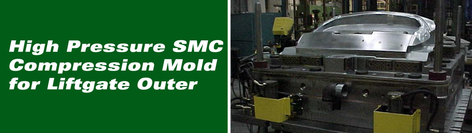 High Pressure SMC Compression mold for Liftgate Outer