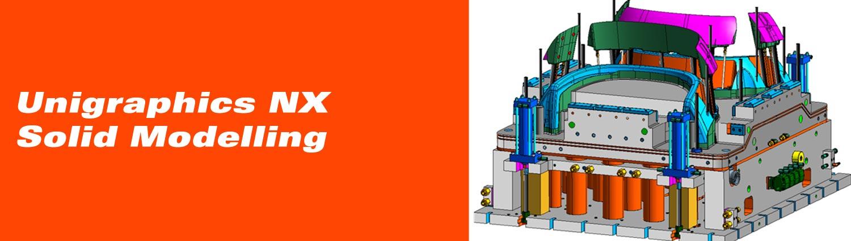 Unigraphics NX Solid Modelling