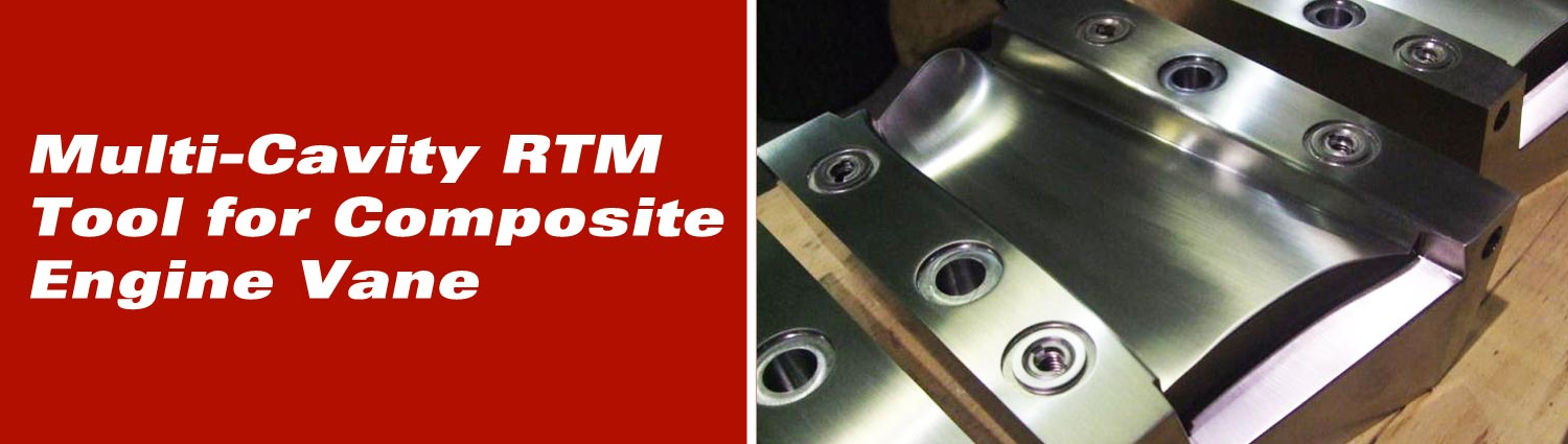 Multi-Cavity RTM Tool for Composite Engine Vane