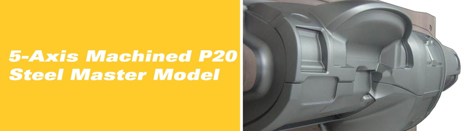 5-Axis Machined P20 Steel Master Model